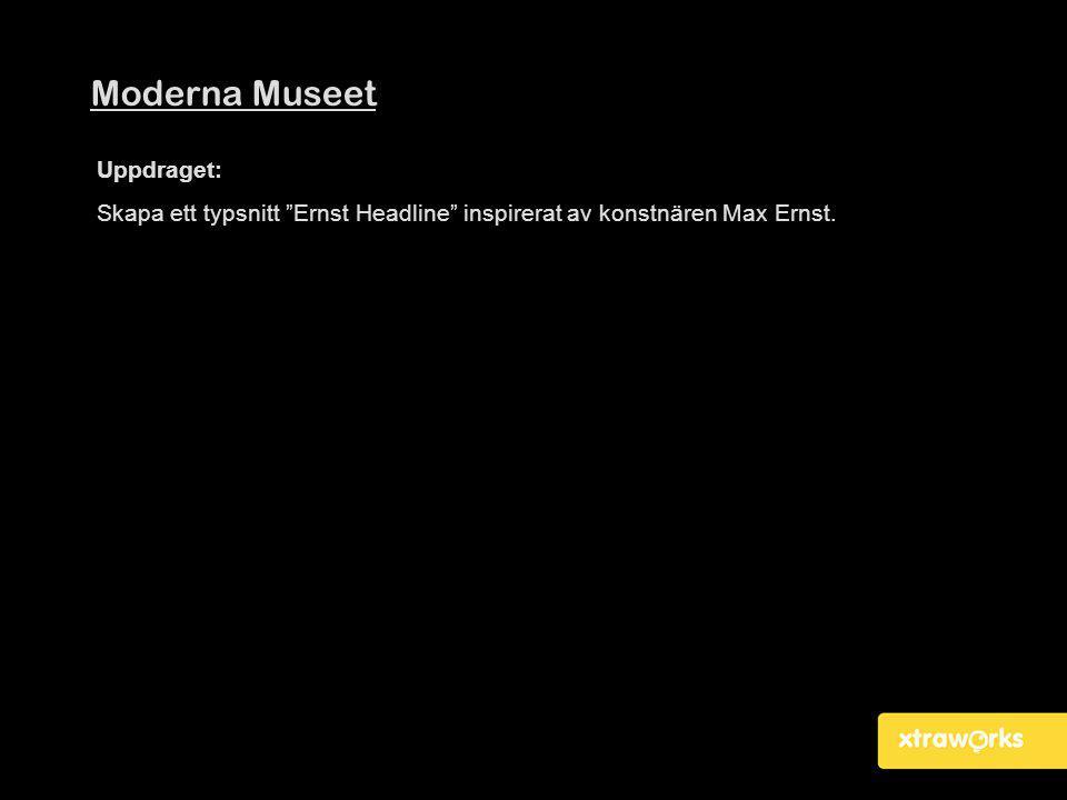 """Moderna Museet Uppdraget: Skapa ett typsnitt """"Ernst Headline"""" inspirerat av konstnären Max Ernst."""
