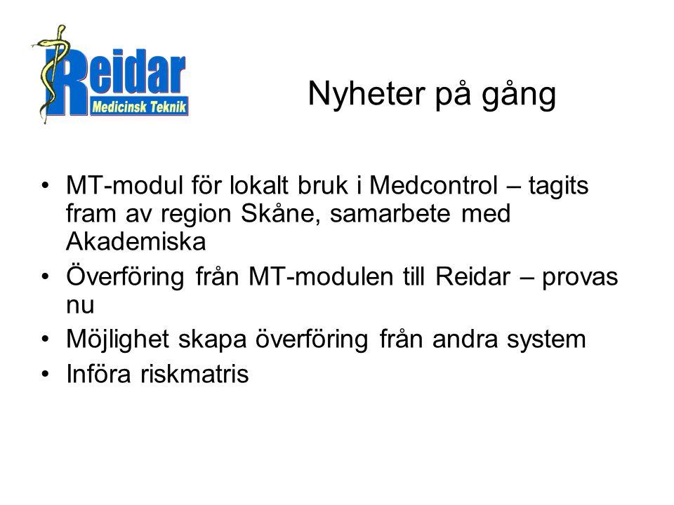 Nyheter på gång •MT-modul för lokalt bruk i Medcontrol – tagits fram av region Skåne, samarbete med Akademiska •Överföring från MT-modulen till Reidar – provas nu •Möjlighet skapa överföring från andra system •Införa riskmatris