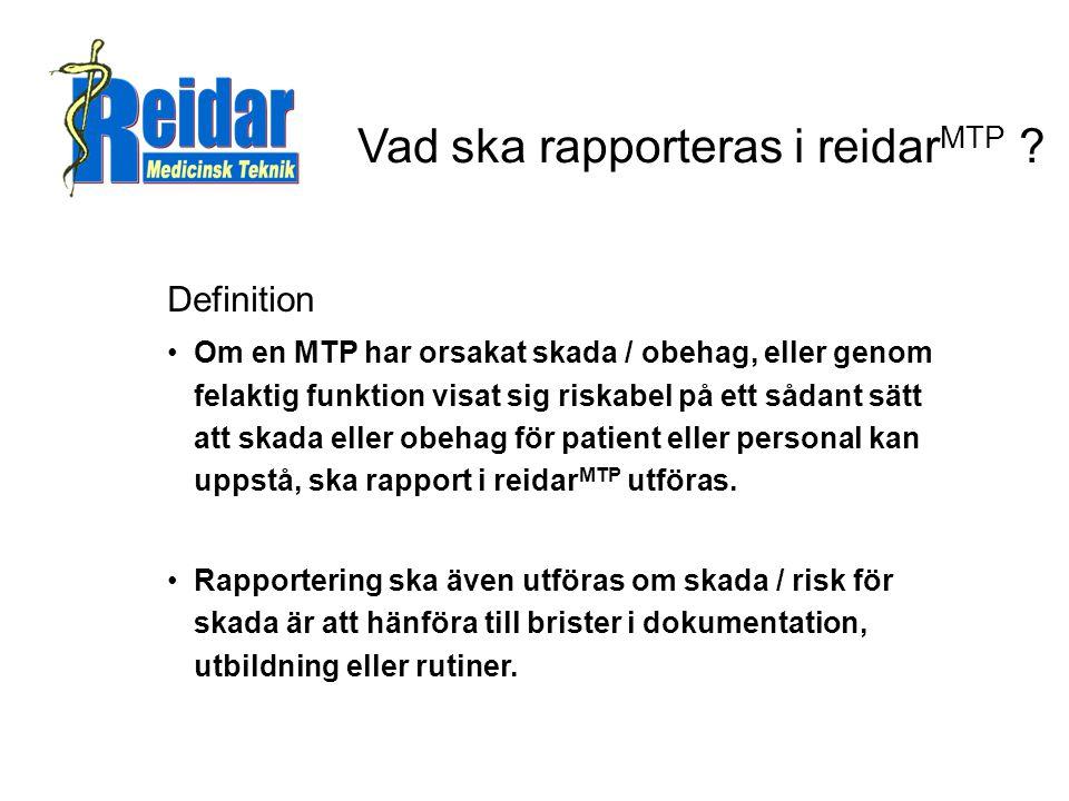 Vad / när EJ rapportera .Rapportering bör inte göras om: •Skada eller risk för skada ej förelegat.
