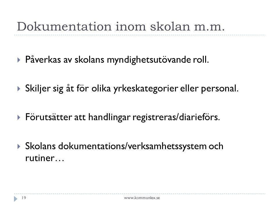 Dokumentation inom skolan m.m. Påverkas av skolans myndighetsutövande roll.