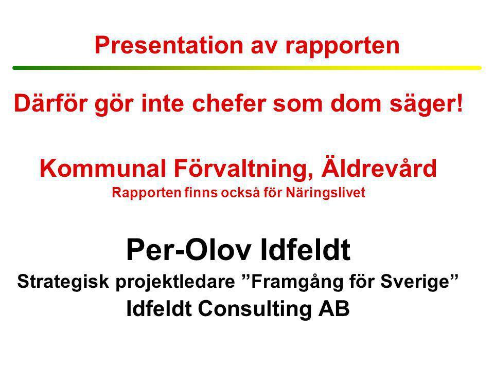 Projektet Framgång för Sverige Varför gör inte chefer som dom säger.