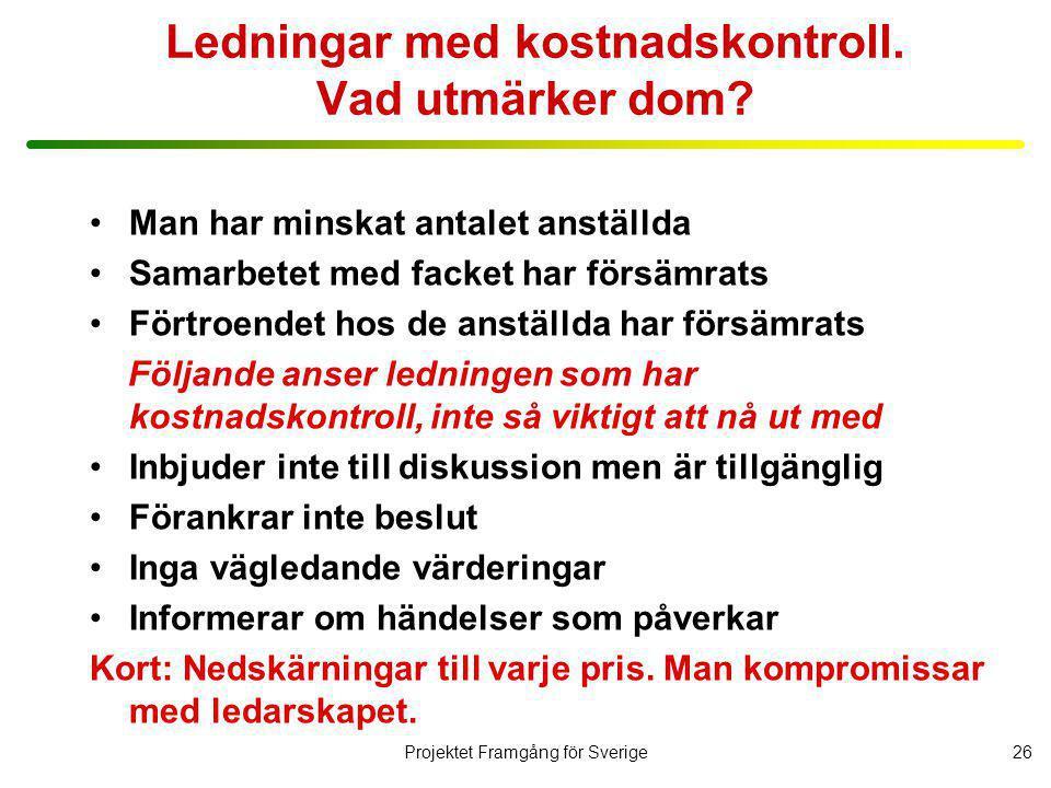 Projektet Framgång för Sverige27 Mellanchefer i organisationer med kostnadskontroll.