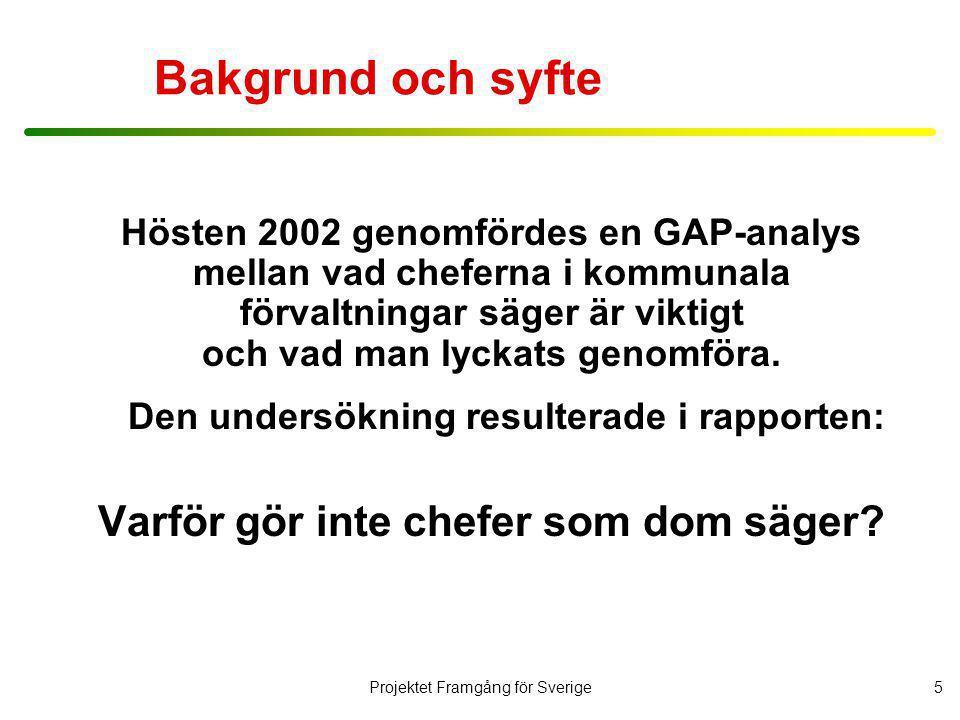 Projektet Framgång för Sverige6 Gap-analys: skillnaden mellan att tycka och att göra •10-gradig skala där skalstegen 9-10 driver beteende •Skalsteg 8 är en acceptans men oftast inte en prioritering •8-10 är alltså nog starka attityder för att kunna driva beteendet •5-7 är neutrala konstateranden eller nödlögner •I följande diagram visas gapet mellan 8-10 på vikt och hur långt man hunnit.
