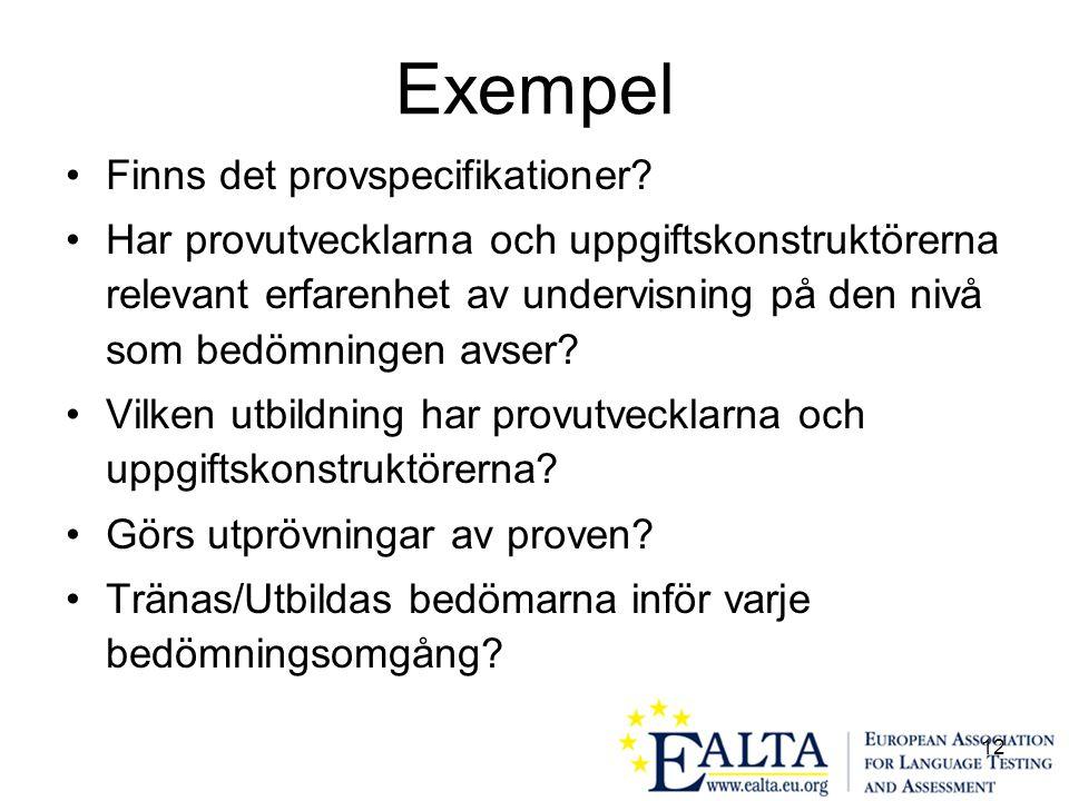 12 Exempel •Finns det provspecifikationer.