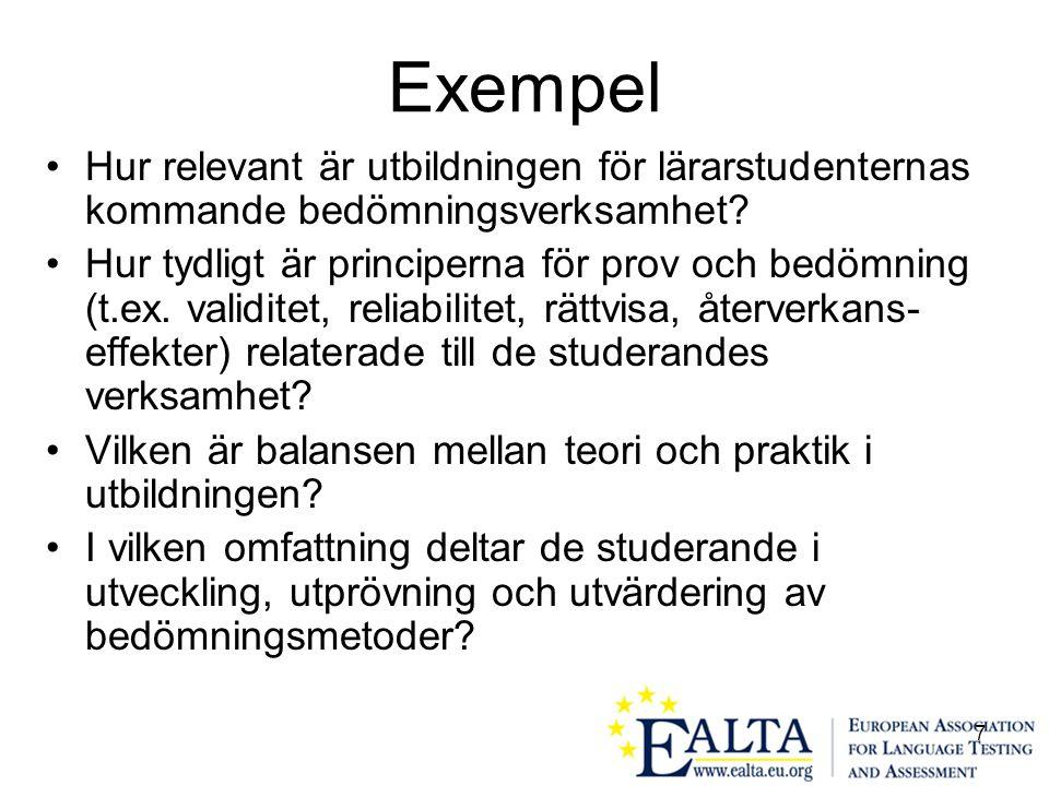 7 Exempel •Hur relevant är utbildningen för lärarstudenternas kommande bedömningsverksamhet.
