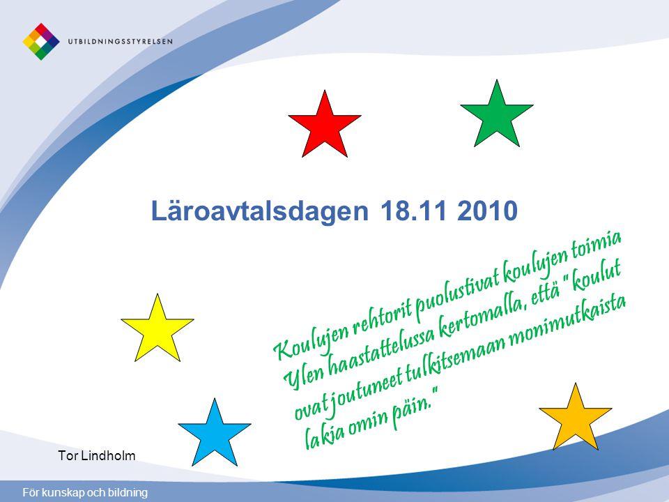 """För kunskap och bildning Läroavtalsdagen 18.11 2010 Tor Lindholm Koulujen rehtorit puolustivat koulujen toimia Ylen haastattelussa kertomalla, että """"k"""