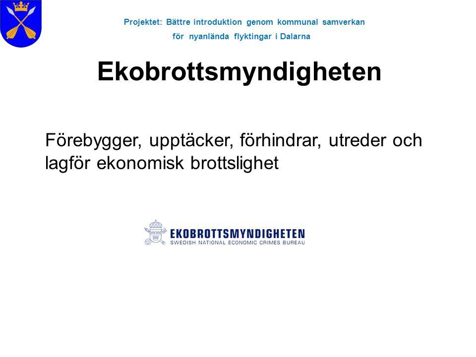 Projektet: Bättre introduktion genom kommunal samverkan för nyanlända flyktingar i Dalarna Åklagarens arbete