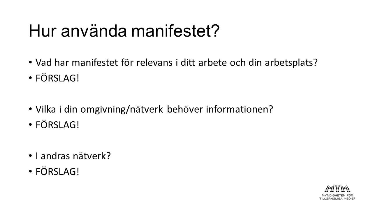 Hur använda manifestet. • Vad har manifestet för relevans i ditt arbete och din arbetsplats.