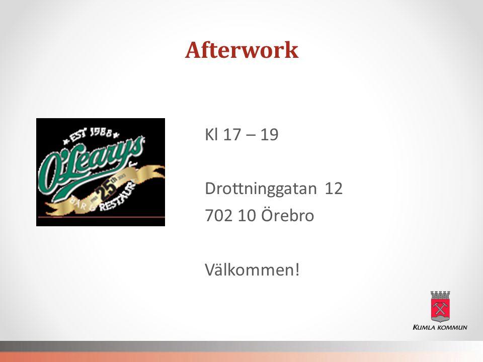 Afterwork Kl 17 – 19 Drottninggatan 12 702 10 Örebro Välkommen!
