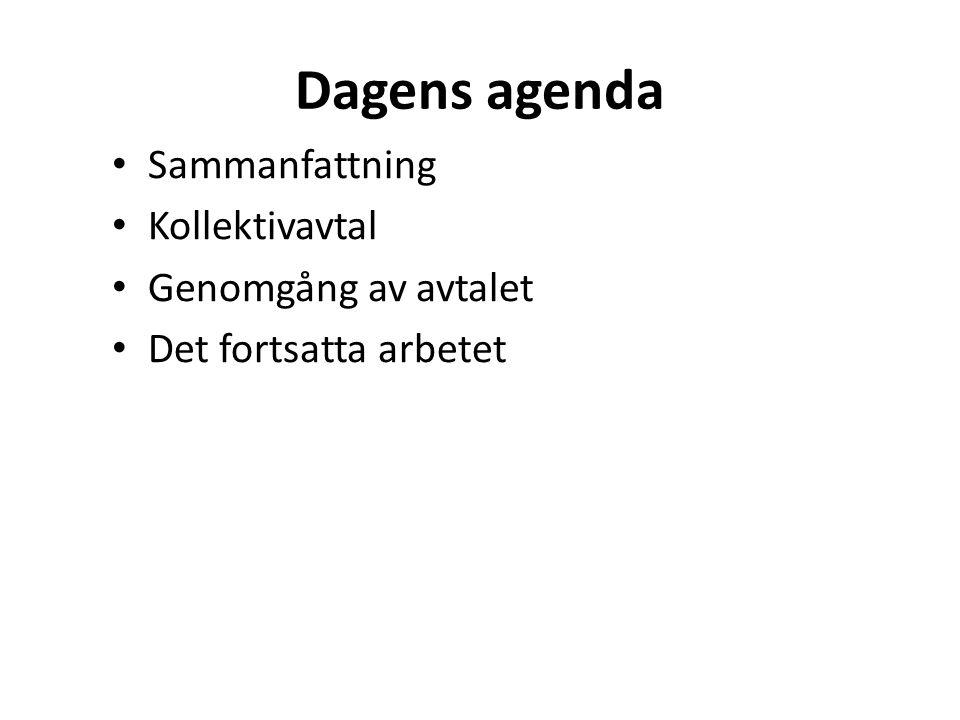 Dagens agenda • Sammanfattning • Kollektivavtal • Genomgång av avtalet • Det fortsatta arbetet