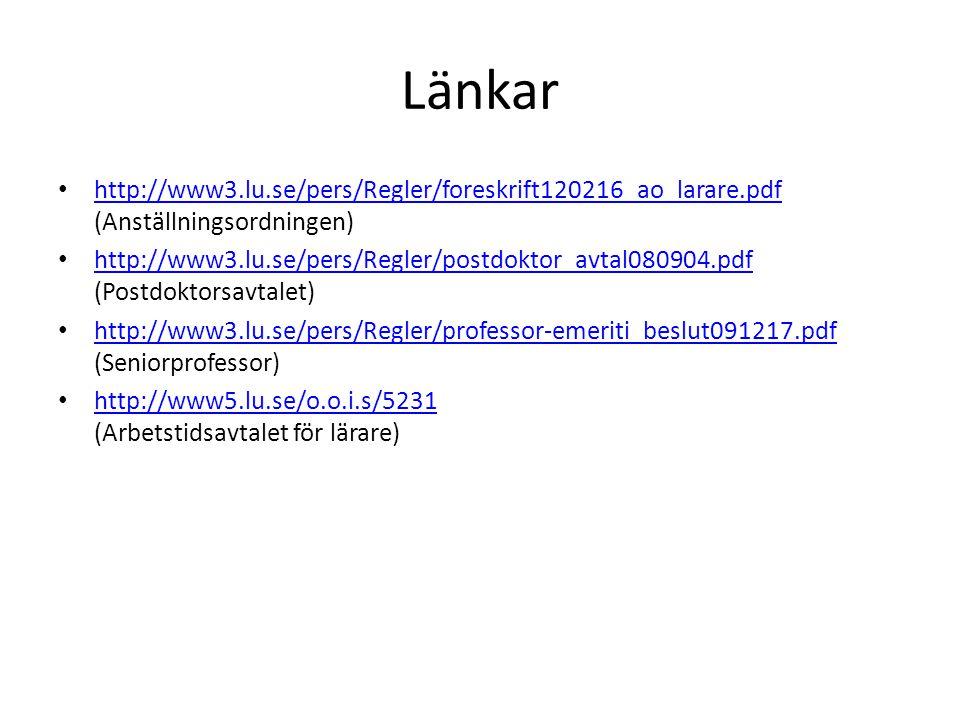 Länkar • http://www3.lu.se/pers/Regler/foreskrift120216_ao_larare.pdf (Anställningsordningen) http://www3.lu.se/pers/Regler/foreskrift120216_ao_larare