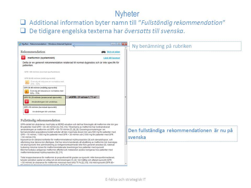 E-hälsa och strategisk IT Ny benämning på rubriken Den fullständiga rekommendationen är nu på svenska Nyheter  Additional information byter namn till