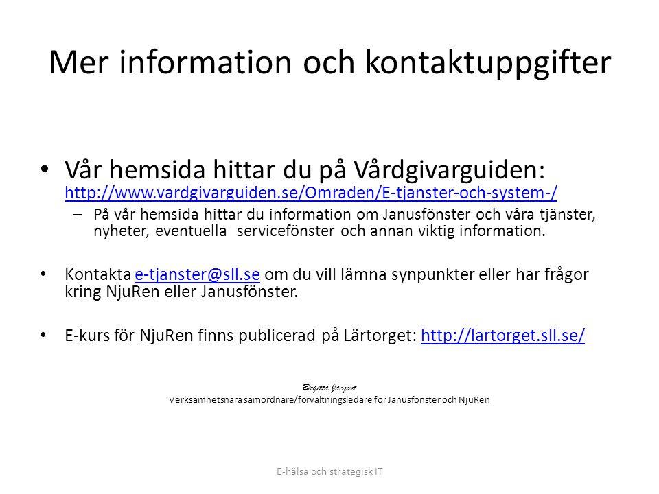 Mer information och kontaktuppgifter • Vår hemsida hittar du på Vårdgivarguiden: http://www.vardgivarguiden.se/Omraden/E-tjanster-och-system-/ http://