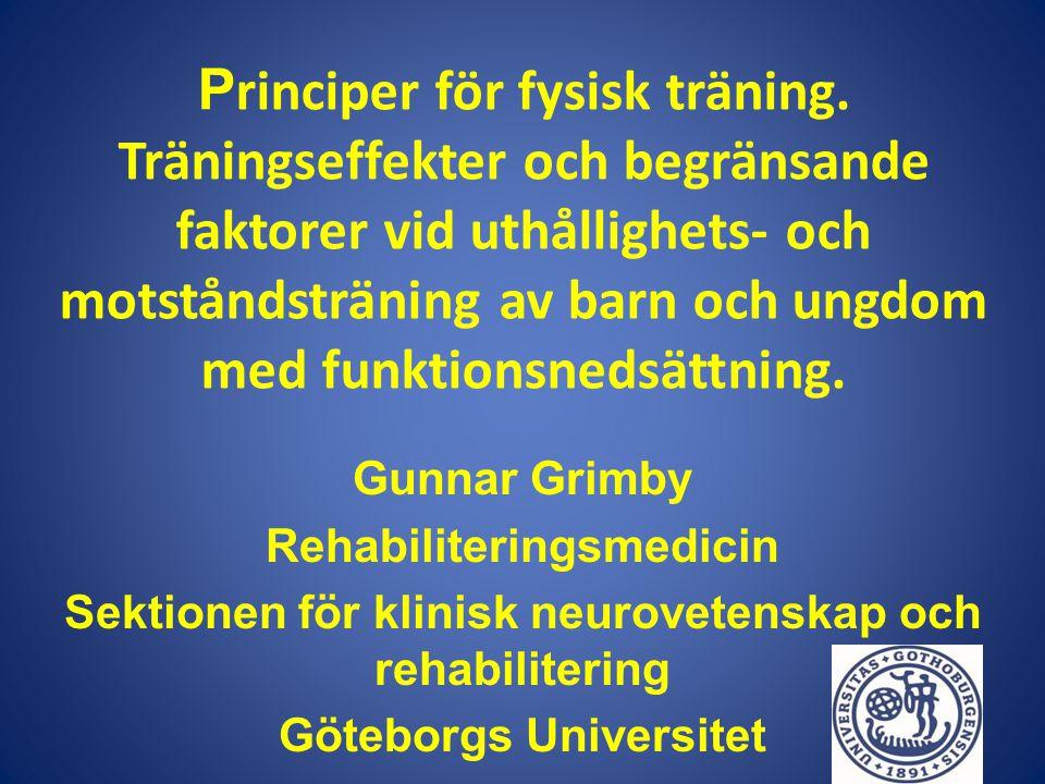 P rinciper för fysisk träning. Träningseffekter och begränsande faktorer vid uthållighets- och motståndsträning av barn och ungdom med funktionsnedsät