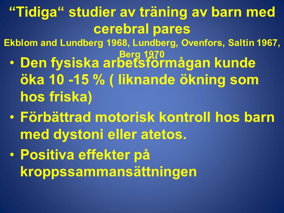 """""""Tidiga"""" studier av träning av barn med cerebral pares Ekblom and Lundberg 1968, Lundberg, Ovenfors, Saltin 1967, Berg 1970 •Den fysiska arbetsförmåga"""