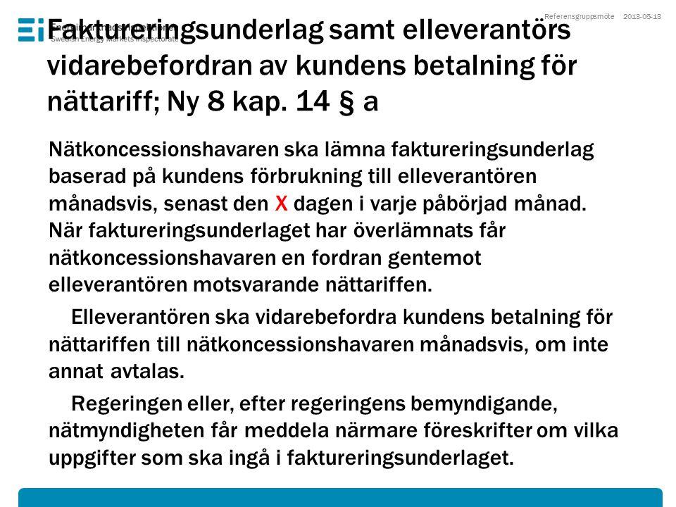 Faktureringsunderlag samt elleverantörs vidarebefordran av kundens betalning för nättariff; Ny 8 kap. 14 § a Nätkoncessionshavaren ska lämna faktureri
