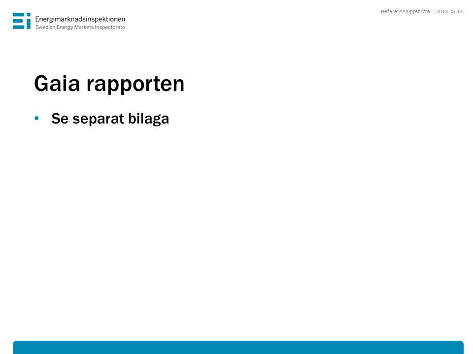 Gaia rapporten • Se separat bilaga 2013-05-13Referensgruppsmöte