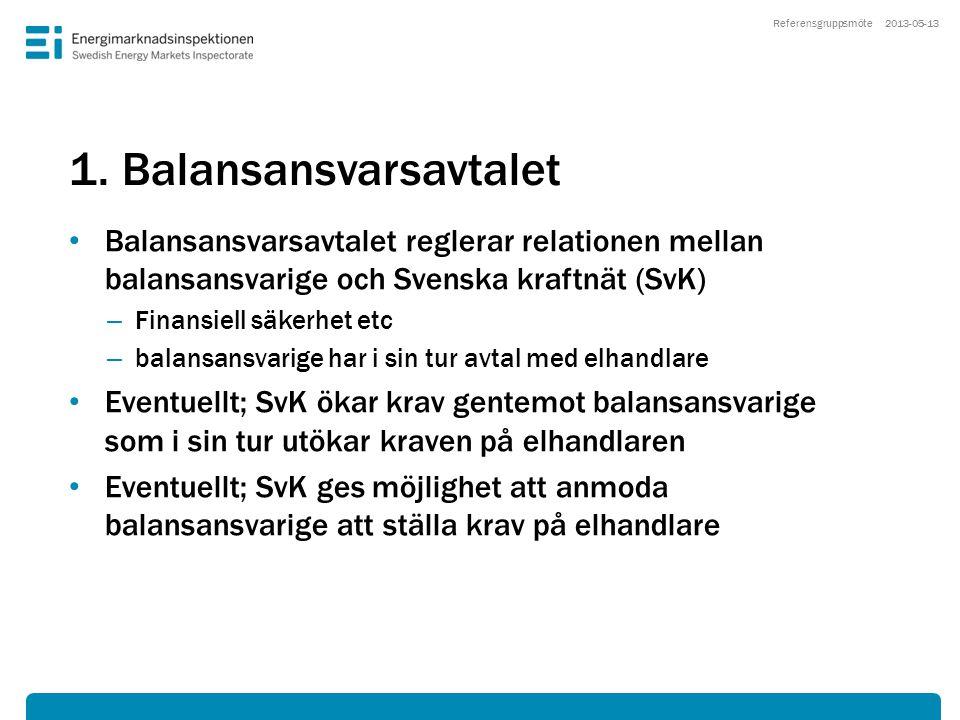 1. Balansansvarsavtalet • Balansansvarsavtalet reglerar relationen mellan balansansvarige och Svenska kraftnät (SvK) – Finansiell säkerhet etc – balan