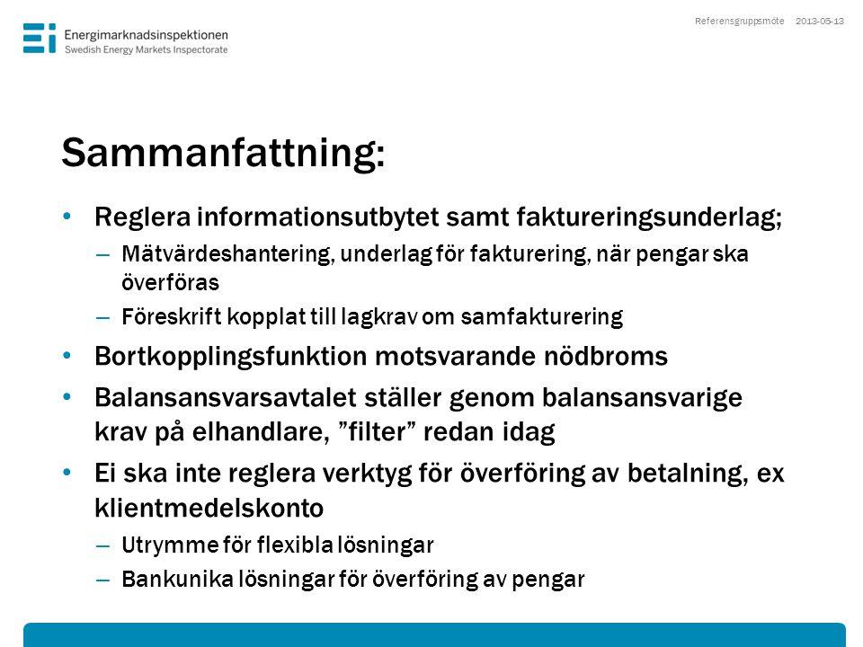 Sammanfattning: • Reglera informationsutbytet samt faktureringsunderlag; – Mätvärdeshantering, underlag för fakturering, när pengar ska överföras – Fö