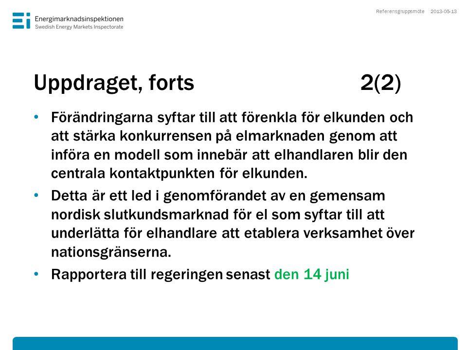 Uppdraget, forts2(2) • Förändringarna syftar till att förenkla för elkunden och att stärka konkurrensen på elmarknaden genom att införa en modell som