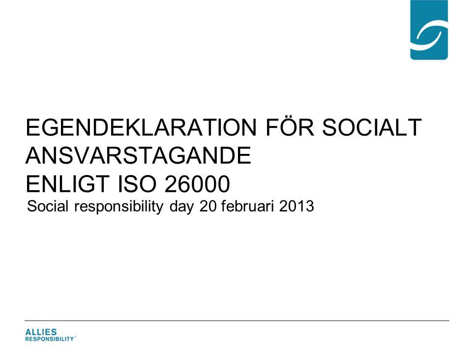 Detta dokument specificerar de frågor som ska besvaras i en egendeklaration av socialt ansvarstagande utifrån SS-ISO 26000.