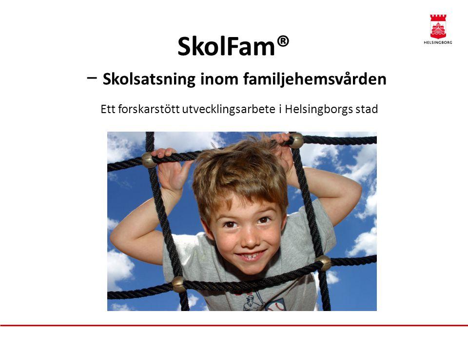 SkolFam® – ett pågående utvecklingsarbete 2005:Startade i projektform med 25 barn 2008:Utvärderades med positiva resultat 2009:Övergick till permanent verksamhet