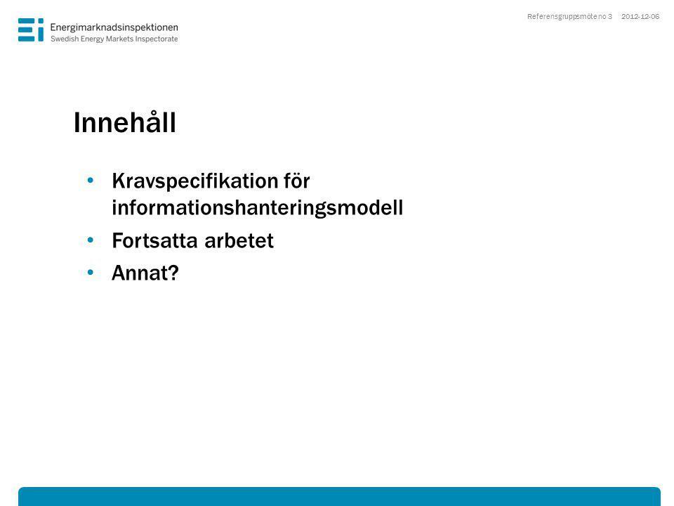 Innehåll • Kravspecifikation för informationshanteringsmodell • Fortsatta arbetet • Annat.