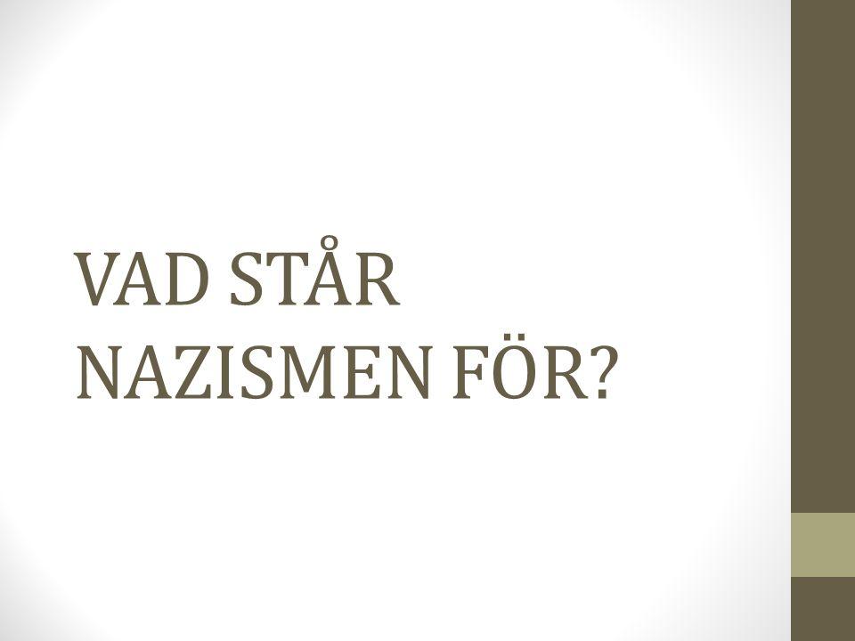 VAD STÅR NAZISMEN FÖR?