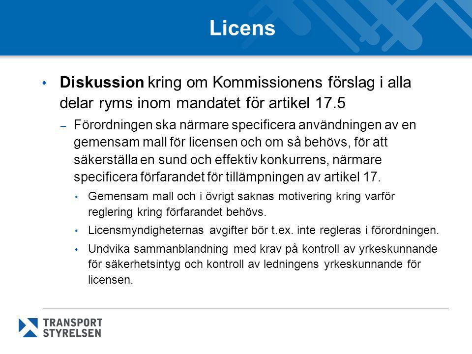 Licens • Diskussion kring om Kommissionens förslag i alla delar ryms inom mandatet för artikel 17.5 – Förordningen ska närmare specificera användningen av en gemensam mall för licensen och om så behövs, för att säkerställa en sund och effektiv konkurrens, närmare specificera förfarandet för tillämpningen av artikel 17.