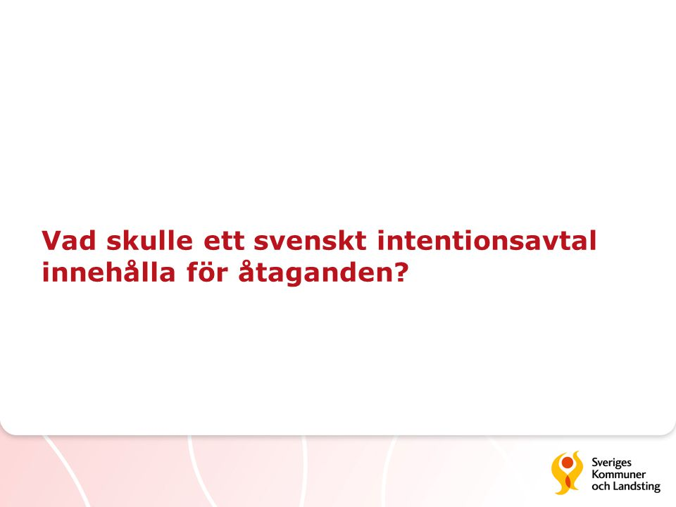 Vad skulle ett svenskt intentionsavtal innehålla för åtaganden?