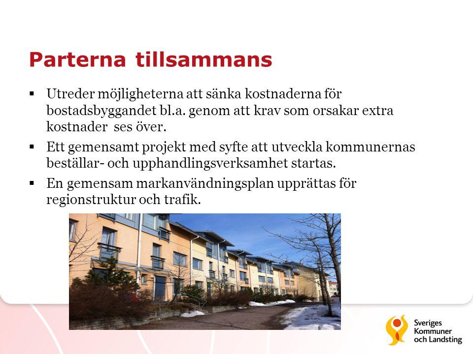 Parterna tillsammans  Utreder möjligheterna att sänka kostnaderna för bostadsbyggandet bl.a.