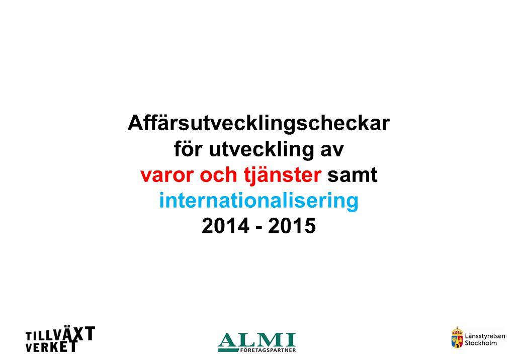 Affärsutvecklingscheckar för utveckling av varor och tjänster samt internationalisering 2014 - 2015