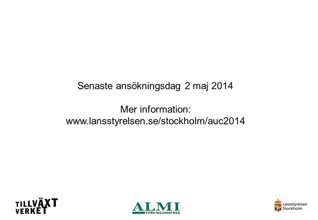 Senaste ansökningsdag 2 maj 2014 Mer information: www.lansstyrelsen.se/stockholm/auc2014