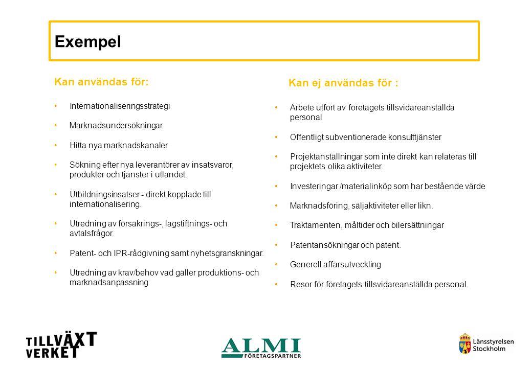 Exempel Kan användas för: •Internationaliseringsstrategi •Marknadsundersökningar •Hitta nya marknadskanaler •Sökning efter nya leverantörer av insatsv