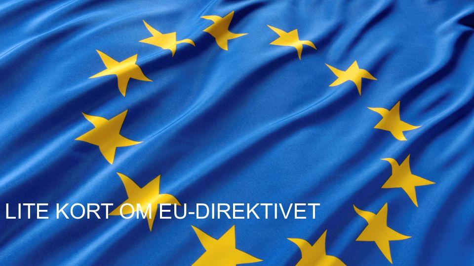 LITE KORT OM EU-DIREKTIVET