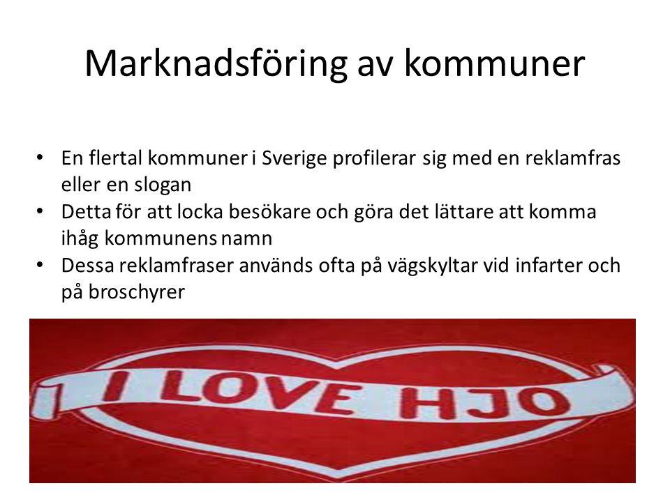 Marknadsföring av kommuner • En flertal kommuner i Sverige profilerar sig med en reklamfras eller en slogan • Detta för att locka besökare och göra de
