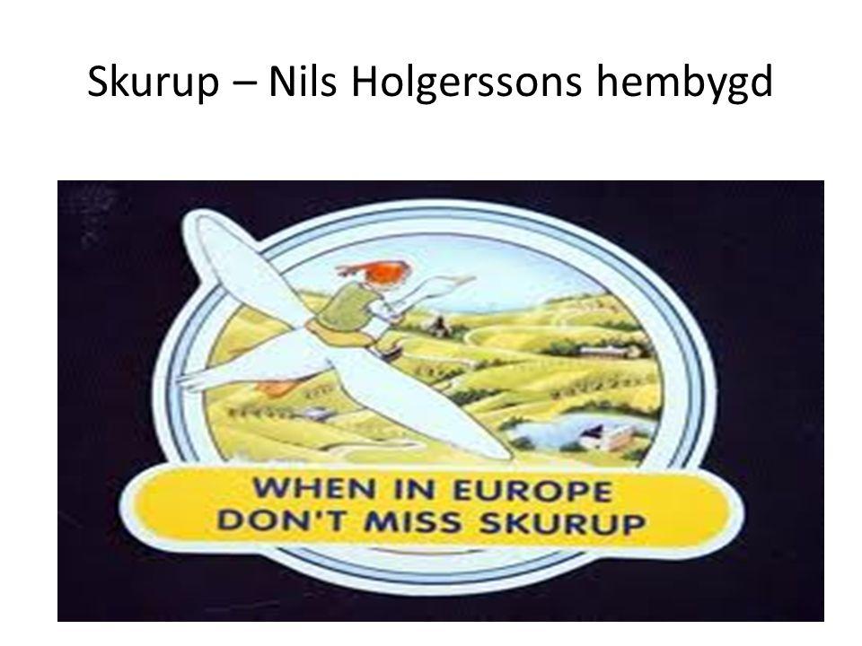 Skurup – Nils Holgerssons hembygd