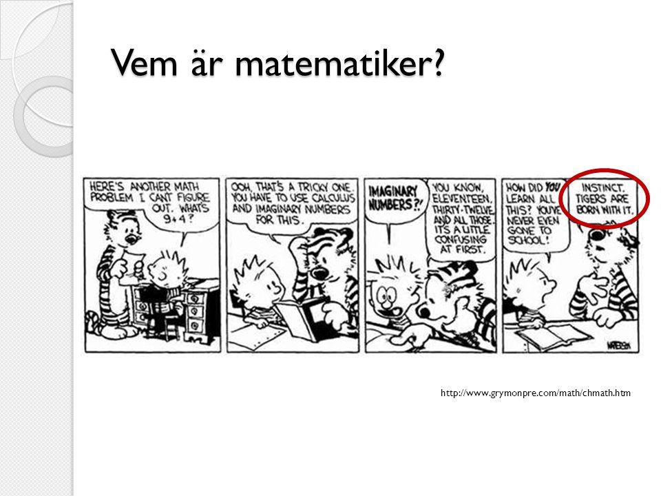 Vem är matematiker? http://www.grymonpre.com/math/chmath.htm