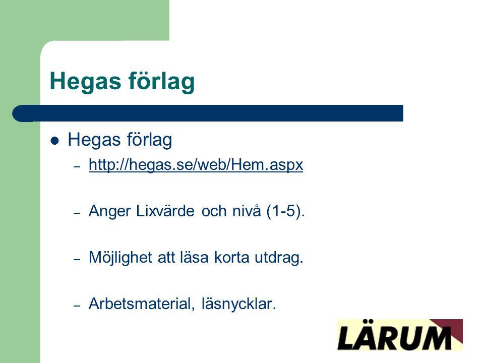 Hegas förlag  Hegas förlag – http://hegas.se/web/Hem.aspx http://hegas.se/web/Hem.aspx – Anger Lixvärde och nivå (1-5). – Möjlighet att läsa korta ut