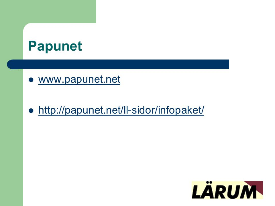 Papunet  www.papunet.net www.papunet.net  http://papunet.net/ll-sidor/infopaket/ http://papunet.net/ll-sidor/infopaket/