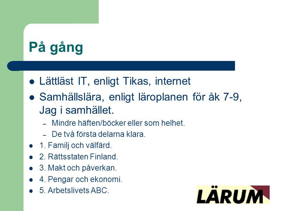 På gång  Lättläst IT, enligt Tikas, internet  Samhällslära, enligt läroplanen för åk 7-9, Jag i samhället. – Mindre häften/böcker eller som helhet.