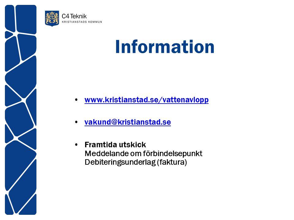 Information •www.kristianstad.se/vattenavloppwww.kristianstad.se/vattenavlopp •vakund@kristianstad.sevakund@kristianstad.se •Framtida utskick Meddelan
