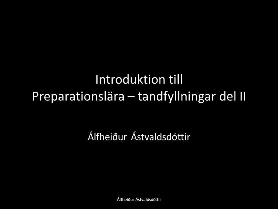 Kofferdam Álfheiður Ástvaldsdóttir Fördelar • Underlättar att hålla torrt • Ökar insyn • Skyddar patientens svalg • Skyddar patientens läppar- kind-munbotten o.s.v.