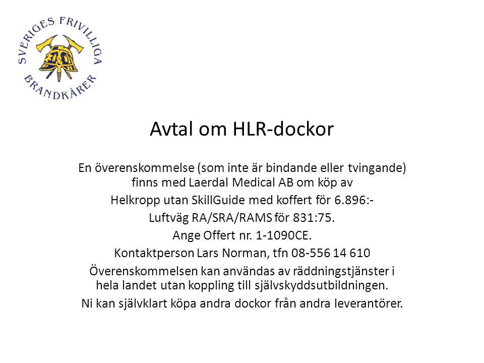 Avtal om HLR-dockor En överenskommelse (som inte är bindande eller tvingande) finns med Laerdal Medical AB om köp av Helkropp utan SkillGuide med koff