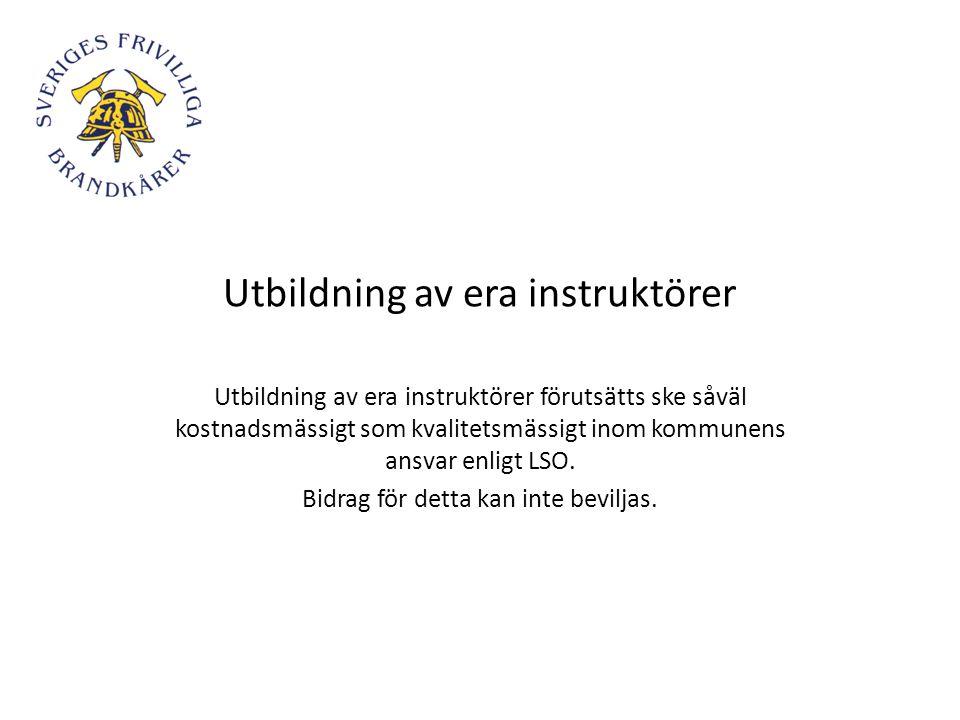 Utbildning av era instruktörer Utbildning av era instruktörer förutsätts ske såväl kostnadsmässigt som kvalitetsmässigt inom kommunens ansvar enligt L