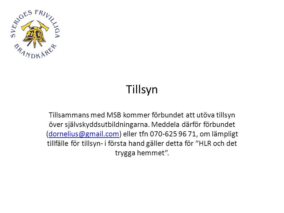 Tillsyn Tillsammans med MSB kommer förbundet att utöva tillsyn över självskyddsutbildningarna. Meddela därför förbundet (dornelius@gmail.com) eller tf