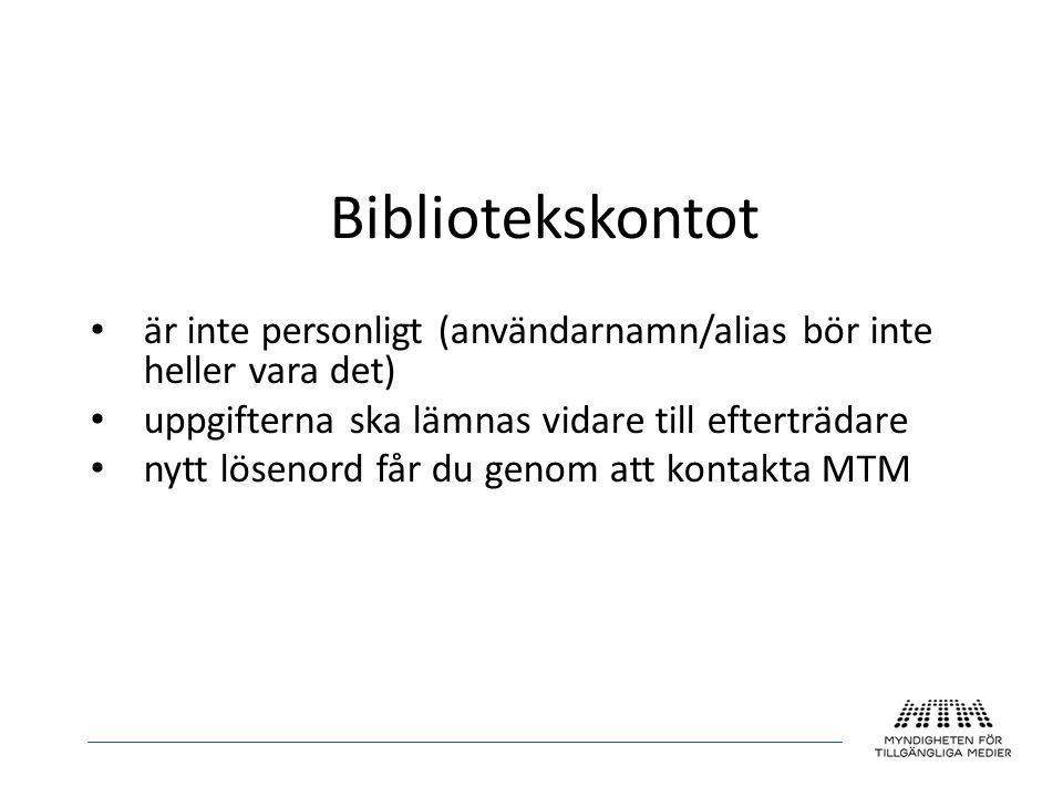 Bibliotekskontot • är inte personligt (användarnamn/alias bör inte heller vara det) • uppgifterna ska lämnas vidare till efterträdare • nytt lösenord