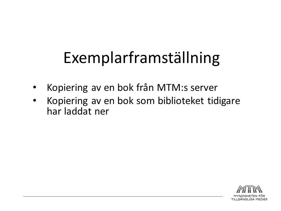 Exemplarframställning • Kopiering av en bok från MTM:s server • Kopiering av en bok som biblioteket tidigare har laddat ner