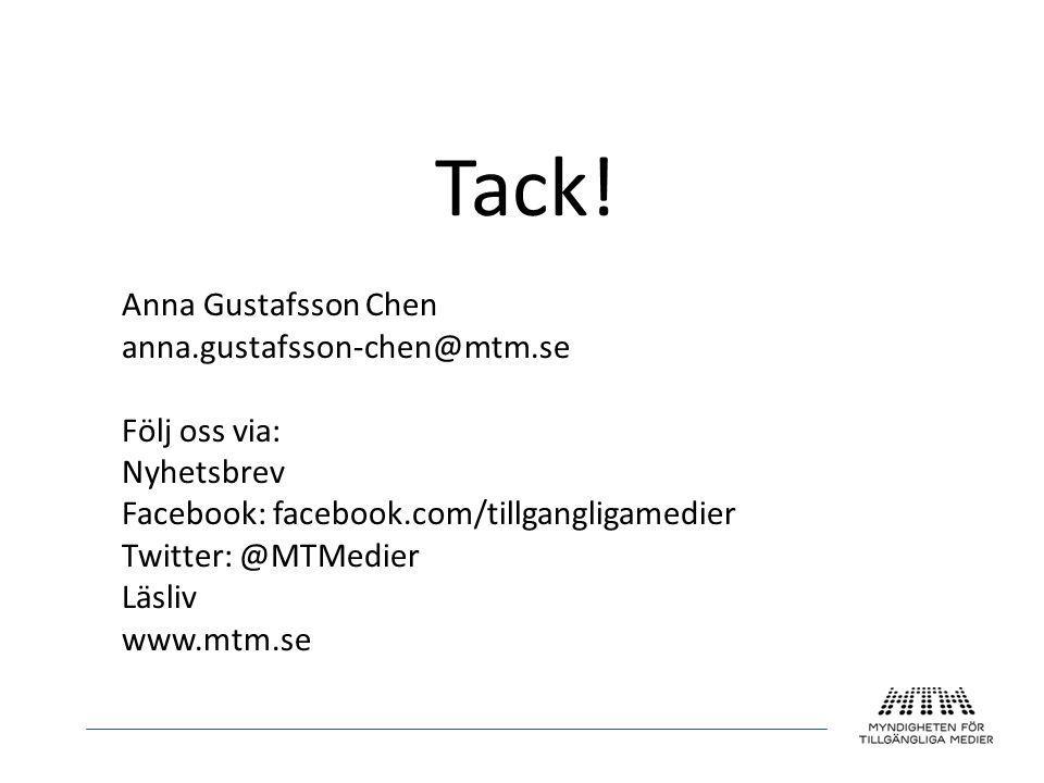 Tack! Anna Gustafsson Chen anna.gustafsson-chen@mtm.se Följ oss via: Nyhetsbrev Facebook: facebook.com/tillgangligamedier Twitter: @MTMedier Läsliv ww