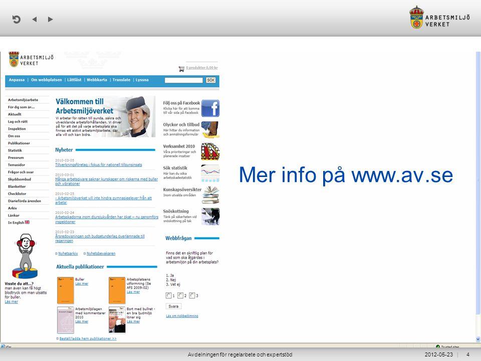 | 2012-05-23Avdelningen för regelarbete och expertstöd4 Mer info på www.av.se